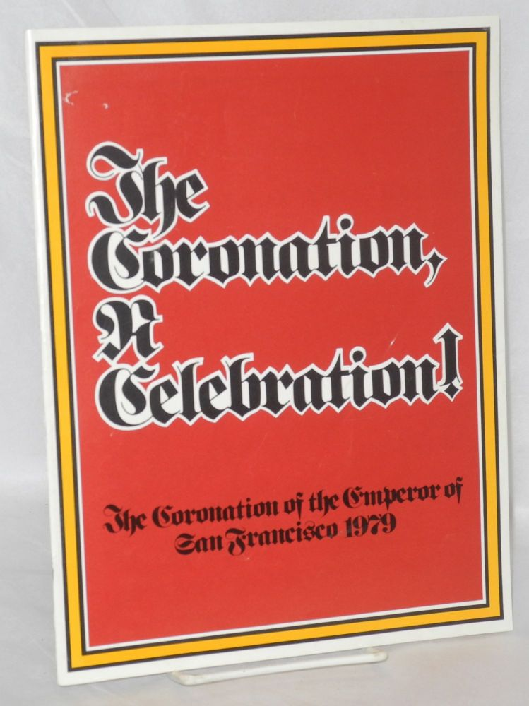 The Coronation, a celebration; The Coronation of The Emperor of San Francisco 1979 [1979 Beaux Arts Ball; Only in San Francisco]