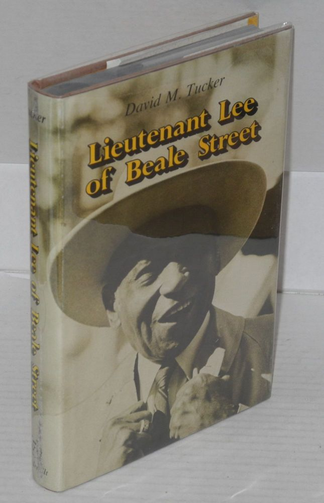 Lieutenant Lee of Beale Street. David M. Tucker.