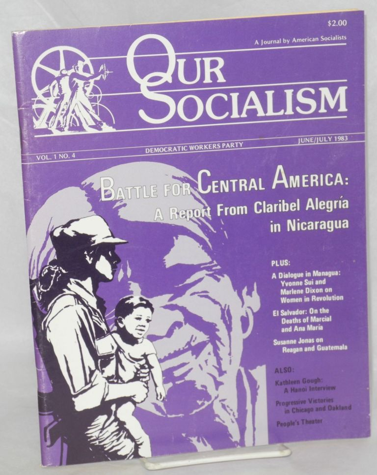 Our socialism; a journal by American socialists. Vol. 1, no. 4 (June/July 1983). Democratic Workers Party.