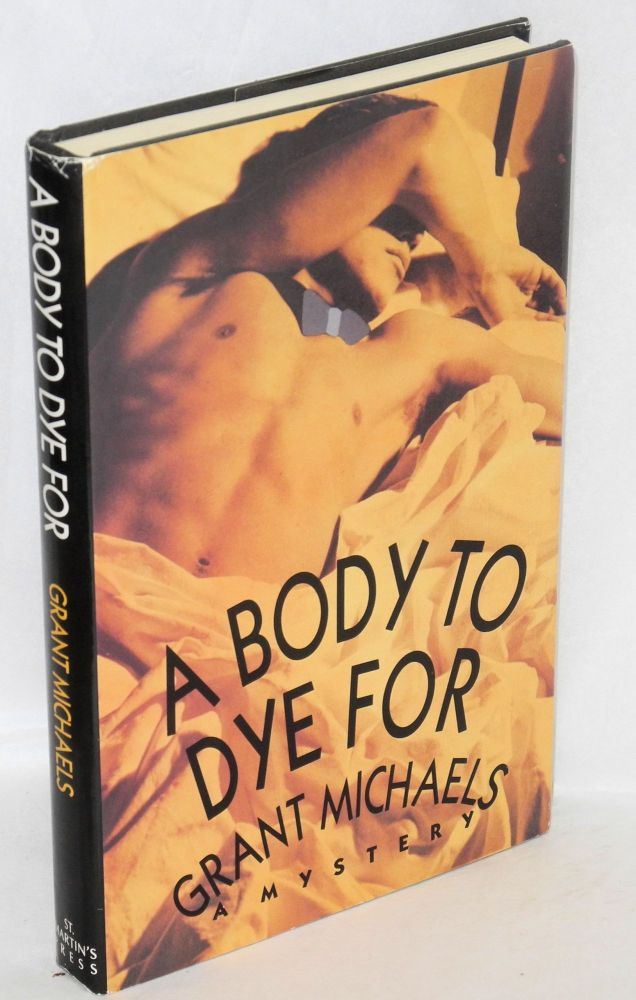 A body to dye for. Grant Michaels.