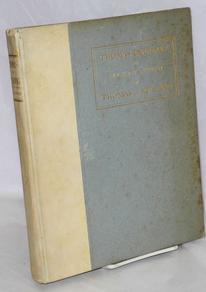 Thomas Deloney, His Thomas of Reading; and Three Ballads on the Spanish Armada, Edited with Notes and Introduction by Charles Roberts Aldrich and Lucian Swift Kirtland. Thomas Deloney, Charles Roberts Aldrich, Lucian Swift Kirtland.