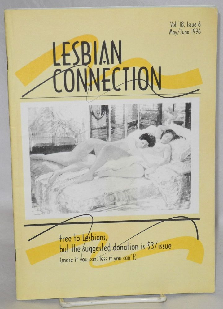 Lesbian Connection: for, by & about lesbians; vol. 18, #6, May/June 1996