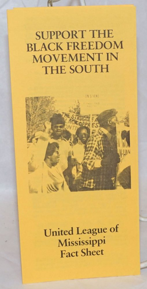 Support the Black freedom movement in the South. United League of Mississippi fact sheet.