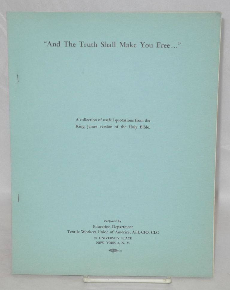 """And the truth shall make you free..."" A collection of useful quotations from the King James version of the Holy Bible"