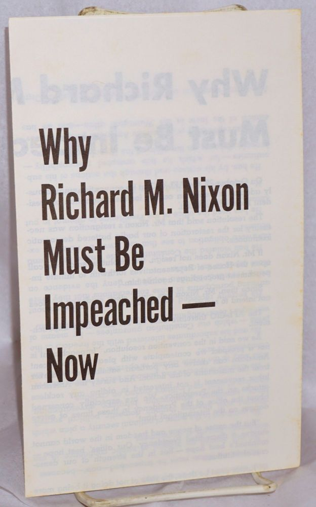 Why Richard M. Nixon must be impeached - Now. American Federation of Labor - Congress of Industrial Organizations.