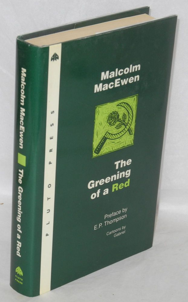 The Greening of a Red. Malcolm MacEwen.