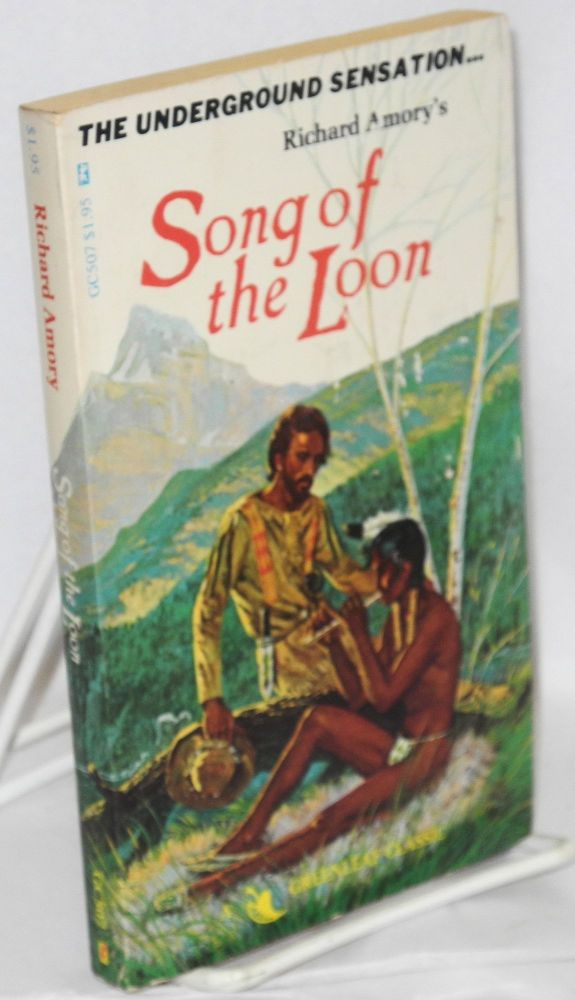 Song of the loon; a gay pastoral in five books and an interlude. Richard Amory, Richard Love, Robert Bonfils.