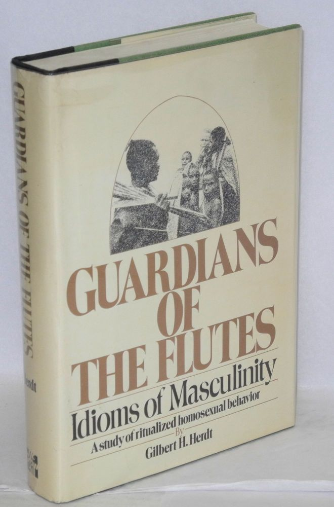 Guardians of the flutes; idioms of masculinity. Gilbert Herdt.