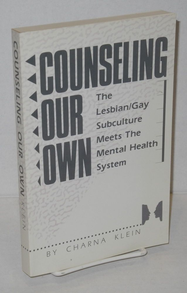 Counseling our own; lesbian/gay subculture meets the mental health system. Charna Klein.