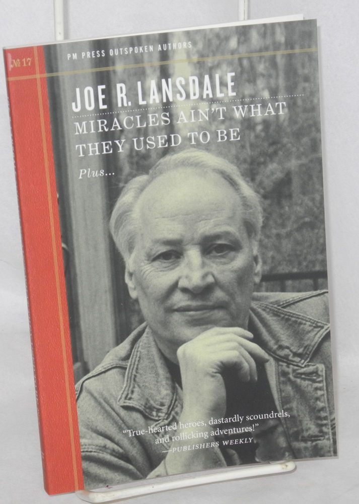 Miracles Ain't What They Used to Be. Joe R. Lansdale.