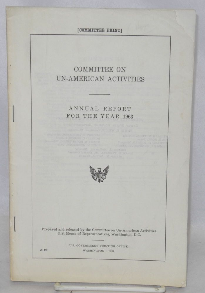 Committee on Un-American Activities, annual report for the year 1963. United States. House of Representatives.