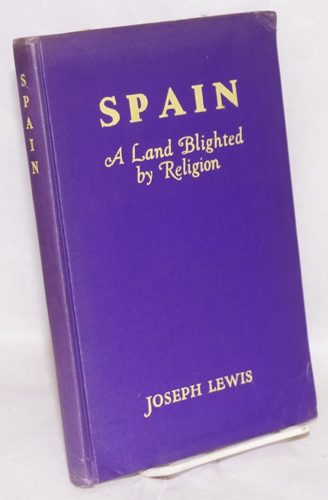 Spain; a land blighted by religion. Joseph Lewis.