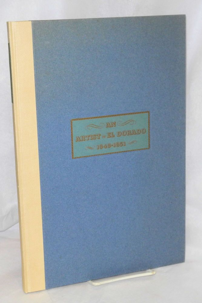El Dorado Blue Card >> The Drawings And Letters Of Daniel Wadsworth Coit An Artist In El Dorado 1848 1851 Edited With A Biographical Sketch By Edith M Coulter By Daniel