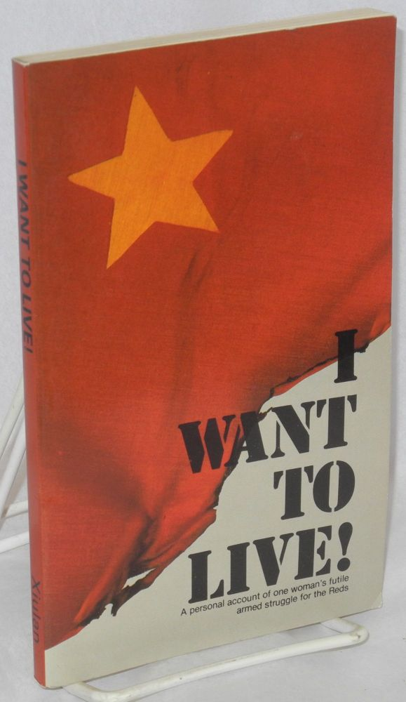 I want to live! a personal account of one woman's futile armed struggle for the Reds. Hsiu-lan, as 'Xiulan'.