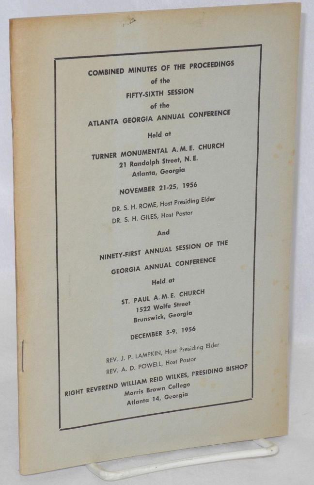 Combined minutes of the proceedings of the Fifty-Sixth session of the Atlanta Georgia Annual Conference held at Turner Memorial AME Church... November 21-25, 1956 ... and Ninety-first Annual Session of the Georgia Annual Conference held at St. Paul AME Church ... December 5-9, 1956...