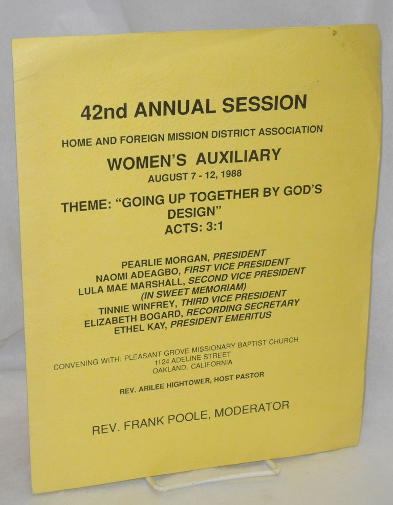 "42nd Annual Session, Home and Foreign Mission District Association, Women's Auxiliary August 7-12, 1988, Theme: ""Going up Together by God's Design"" Acts: 3:1"