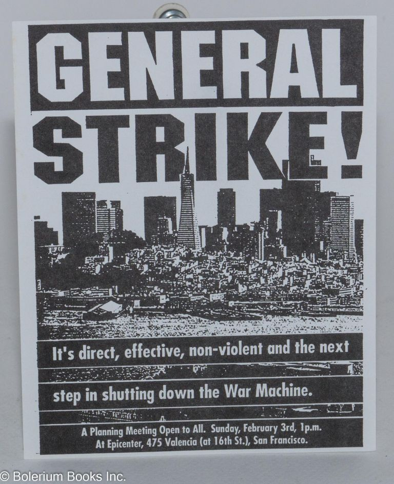 General Strike! It's direct, effective, non-violent and the next step in shutting down the War Machine [leaflet]