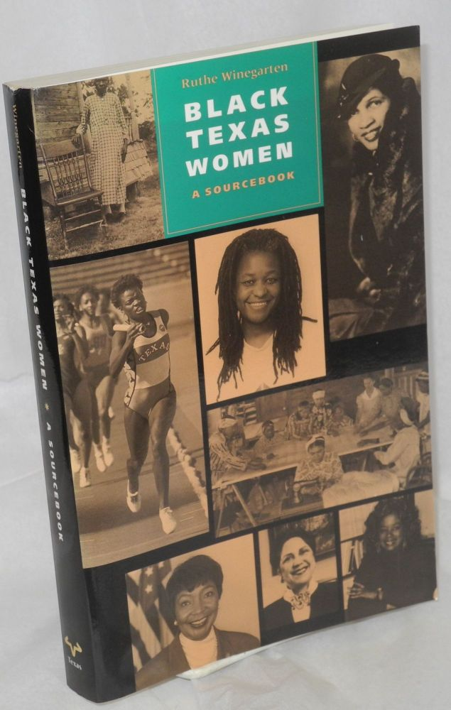 Black Texas women: a sourcebook; documents, biographies, timeline. Ruthe Winegarten.