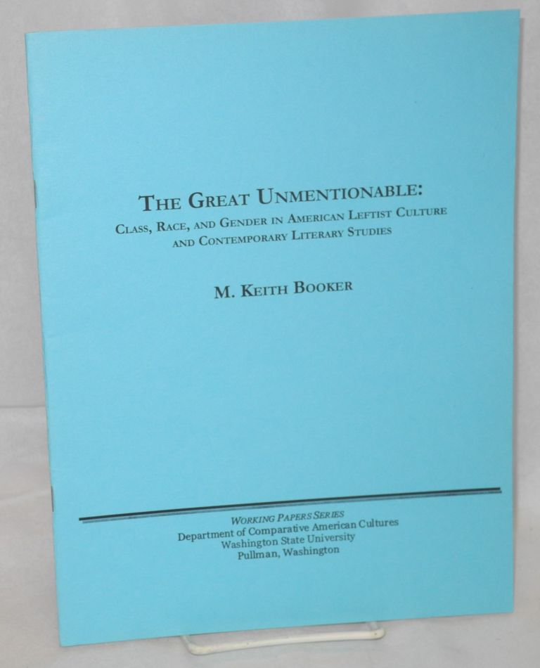 The great unmentionable: class, race, and gender in American leftist culture and contemporary literary studies. M. Keith Booker.
