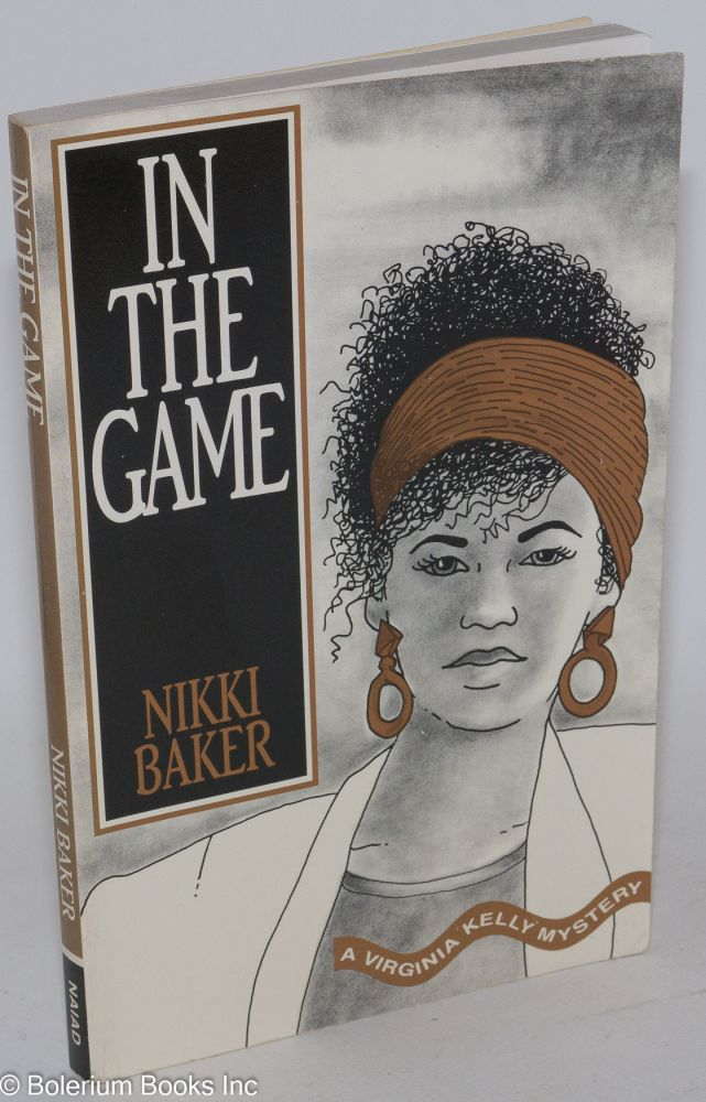 In the game; a Virginia Kelly mystery. Nikki Baker.
