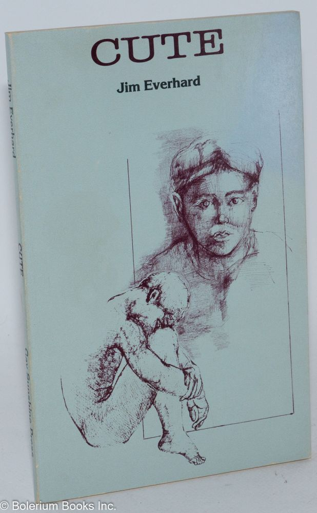 Cute and other poems. Jim Everhard, cover, frontis illustration Joe Fuoco.