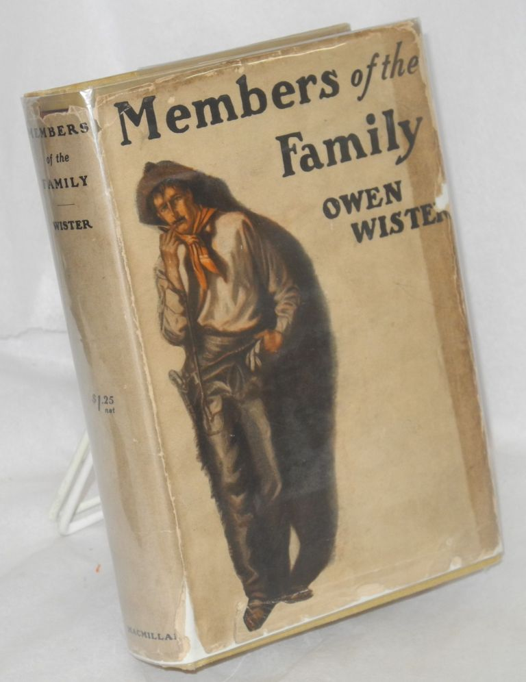 Members of the Family. With illustrations by H.T. Dunn. Owen Wister, fictionalizations, philosophy, b&w watercolors H. T. Dunn.