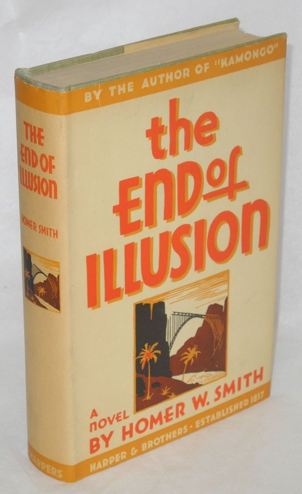 The End of Illusion. Homer W. Smith.