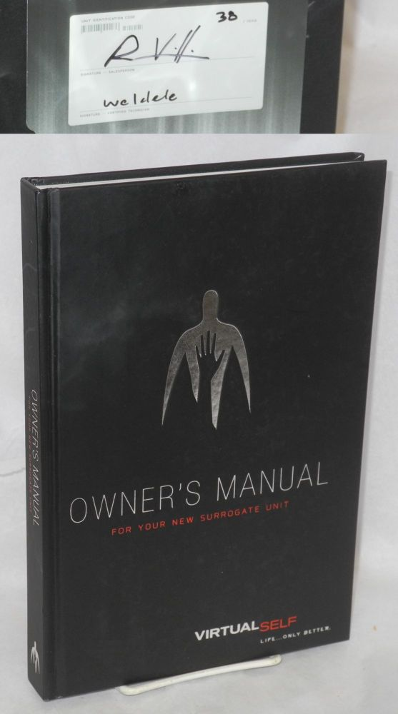 Owner's Manual for your new Surrogate Unit: virtual self, Life - only better; special hardcover edition volumes 1 & 2. Robert Vendetti, Brett Weldel, text, Chris Staros, Jim Titus.