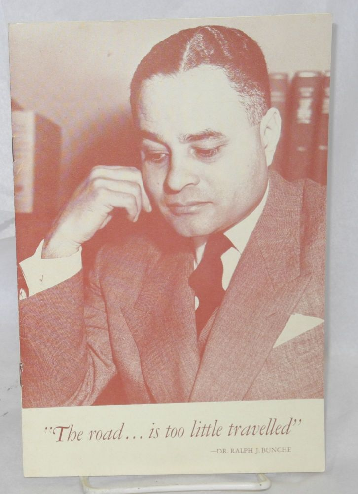"Address delivered by Dr. Ralph Bunche at Lincoln Birthday Observation of the Mid-day Luncheon Club at Springfield, Illinois, February 12, 1951. [Cover title"" ""The road... is too little travelled"" Dr. Ralph Johnson Bunche."