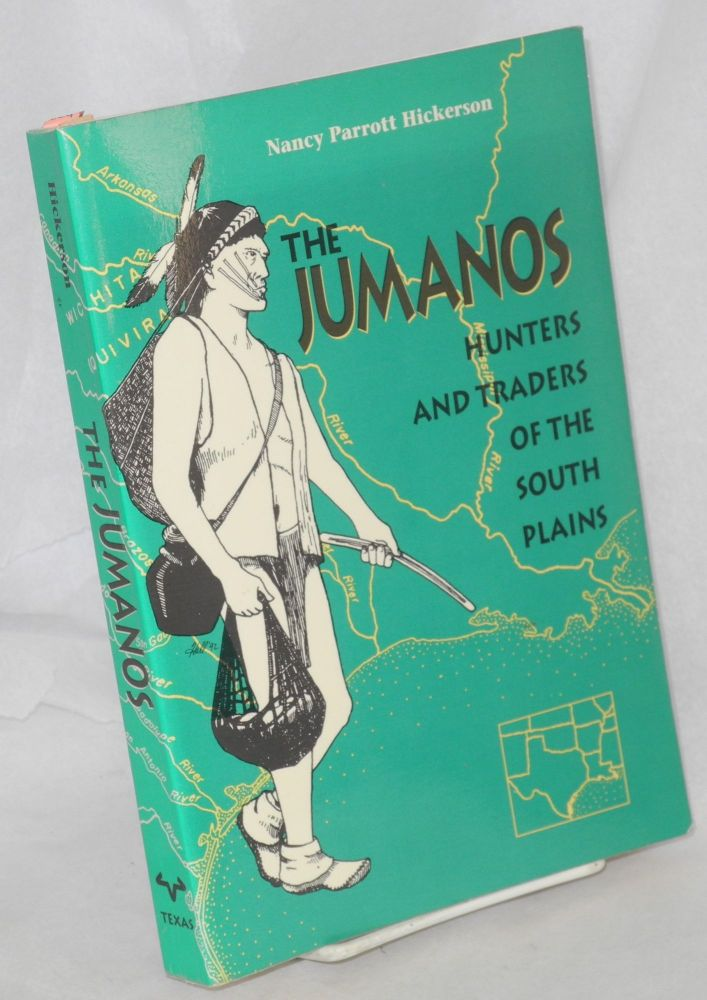 The Jumanos, hunters and traders of the South Plains. Nancy Parrott Hickerson.