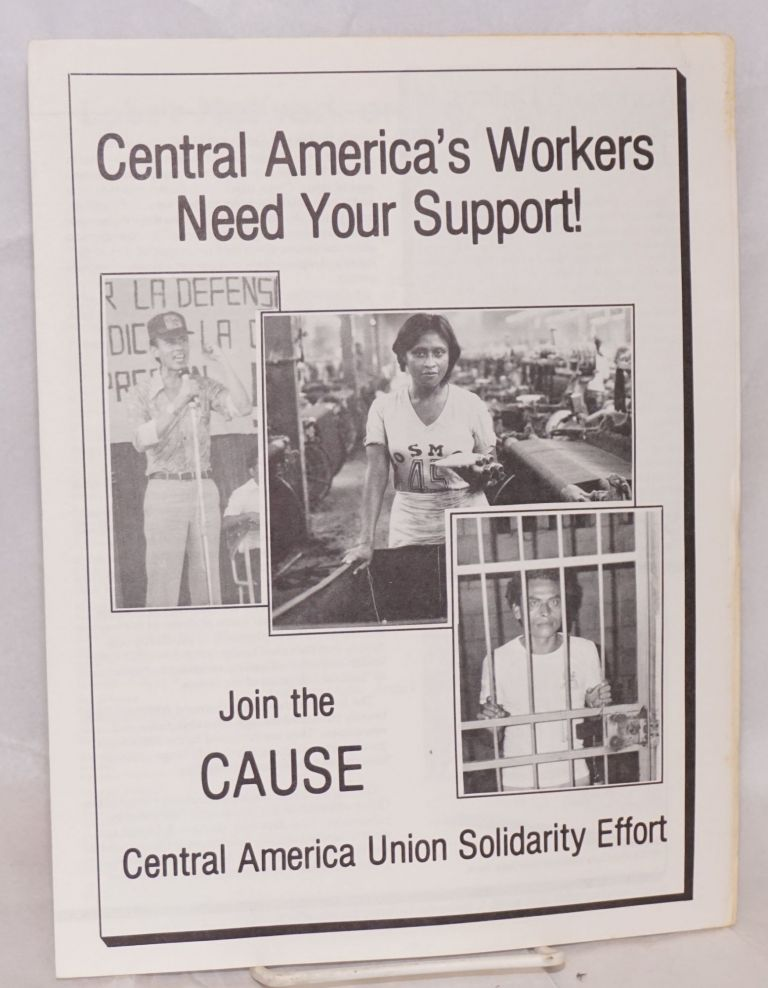 Central America's Workers Need Your Support: join the cause. Central American Union Solidarity Effort.
