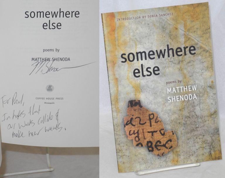 Somewhere Else: poems. Matthew Shenoda, Sonia Sanchez.