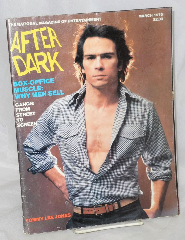 After Dark: the national magazine of entertainment vol. 11, #11, March 1979: Tommy Lee Jones cover. William Como, Patrick Pacheco Glenn Loney.