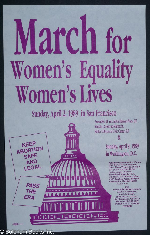 March for Women's Equality, Women's Lives. Sunday, April 2, 1989 in San Francisco ... Sunday, April 9, 1989 in Washington DC [poster]