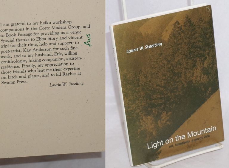 Light on the Mountain: Mt. Tamalpais, trails and valleys, a poet's view Marin County, California. Laurie W. Stoelting, Eric Kay F. Anderson, Laurie Stoelting.