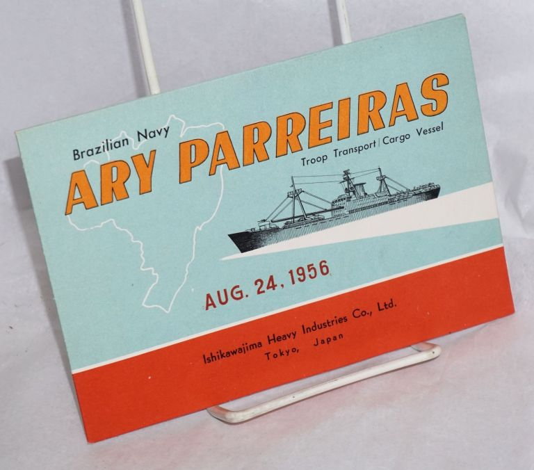 Brazilian Navy Ary Parreiras: troop transport/cargo vessel [postcard and folder] Aug. 24th 1956, Ishikawajima Heavy Industries Co., Ltd, Tokyo, Japan