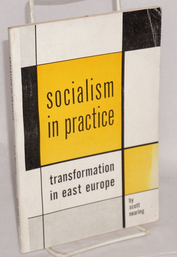Socialism in practice; the transformation of Eastern Europe. Scott Nearing.