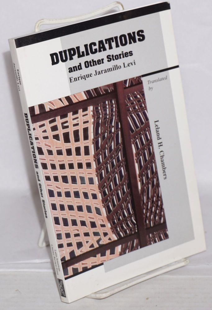 Duplications and other stories. Enrique Jaramillo Levi, Leland H. Chambers.
