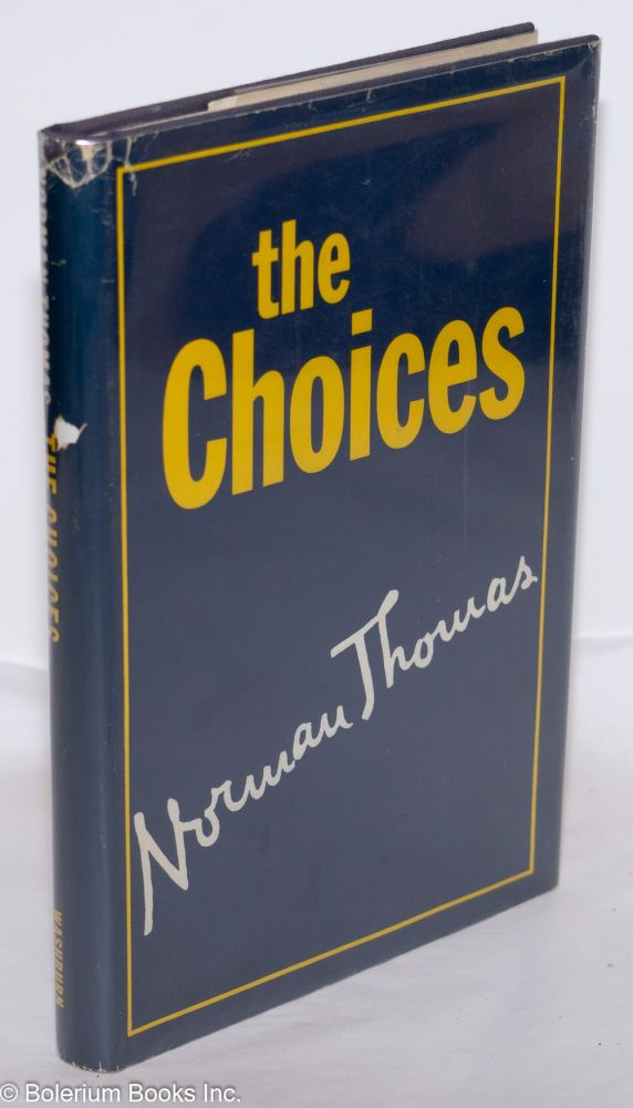 The choices. Norman Thomas.