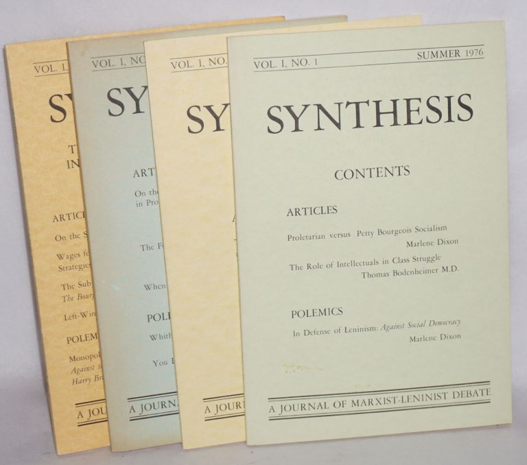Synthesis: A journal of Marxist-Leninist debate [first four issues]. Marlene Dixon.