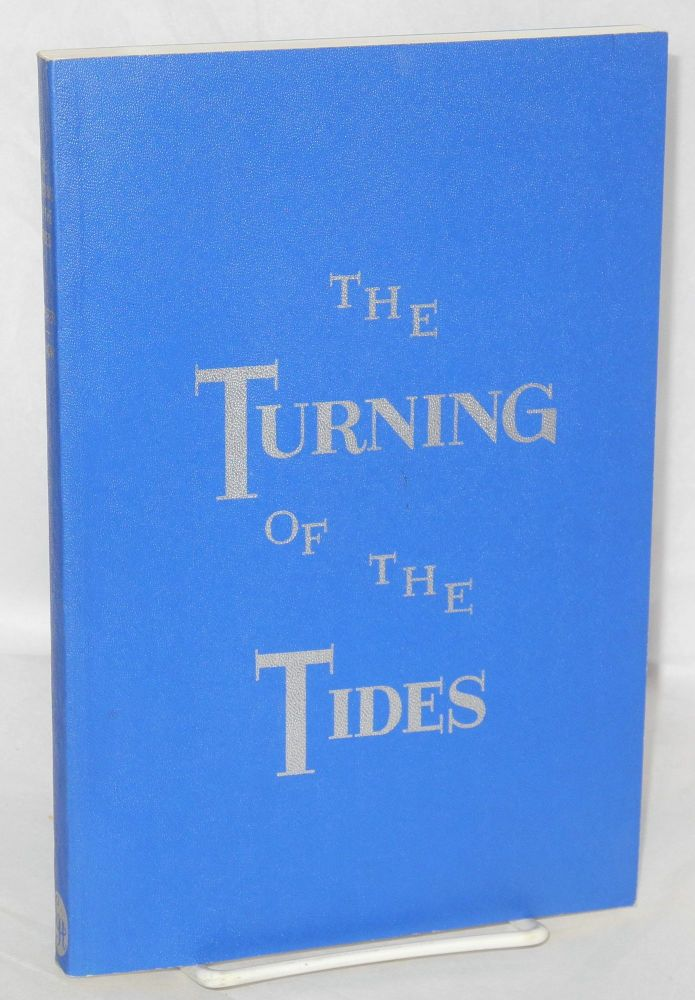 The turning of the tides. Paul W. Shafer, John Howland Snow.