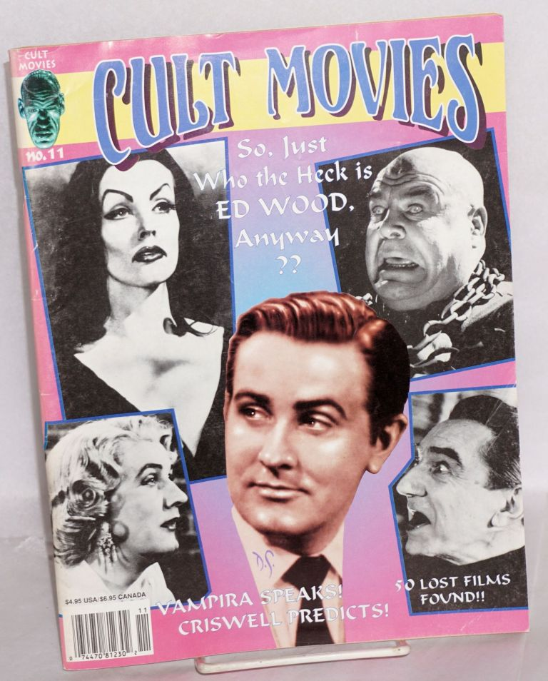 Cult Movies: So, just who the Heck is Ed Wood, anyway? #11; special Ed Wood, Jr. issue. Michael Copner, Fred Olen Ray Edward D. Wood Jr.
