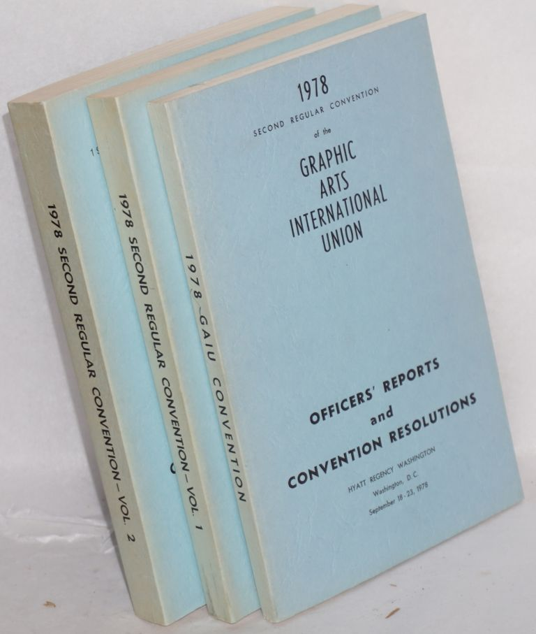1978 second regular convention of the Graphic Arts International Union: Officers' reports and convention resolutions [together with] Convention proceedings, vol. 1 and vol. 2. Graphic Arts International Union.