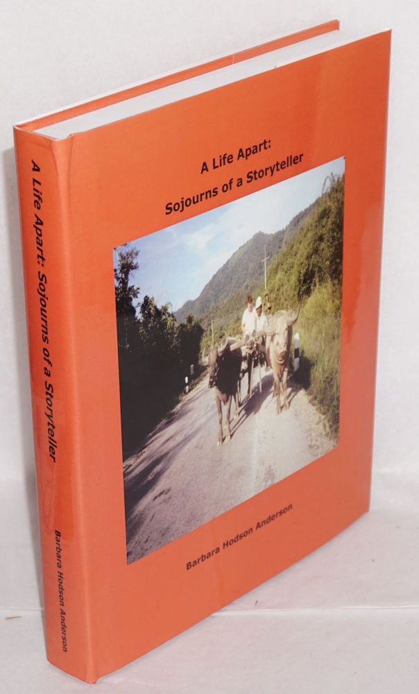 A life apart: sojourns of a storyteller. Barbara Hodson Anderson.