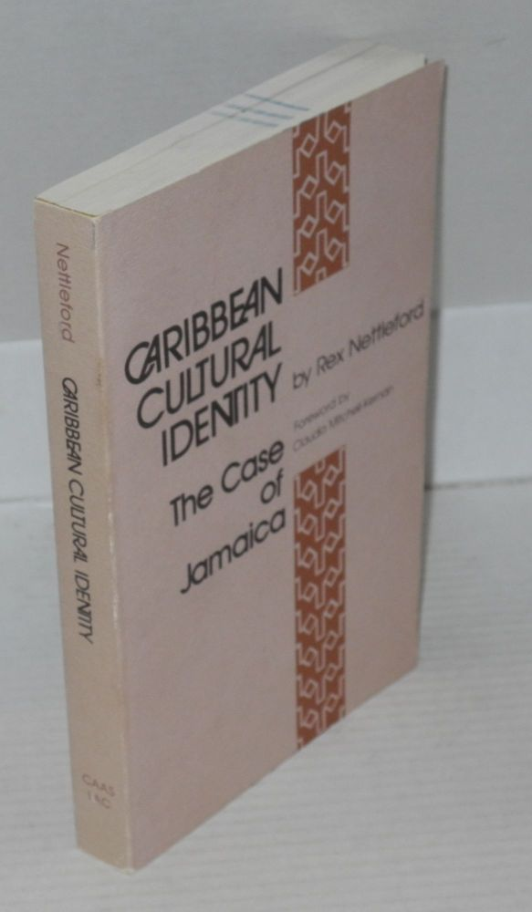 Caribbean cultural identity; the case of Jamaica, an essay in cultural dynamics. Rex M. Nettleford.