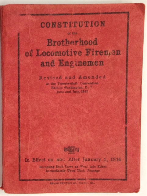 Constitution of the Brotherhood of Locomotive Firemen and Enginemen. Revised and amended at the Twenty-sixth Convention held in Washington DC, June and July 1913. In effect on and after January 1, 1914. Brotherhood of Locomotive Firemen and Enginemen.