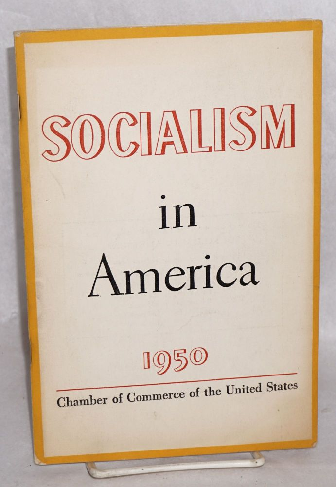 Socialism in America; a study by the Committee on Economic Policy. Chamber of Commerce