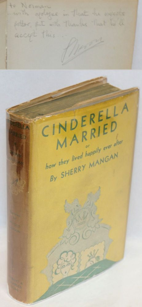 Cinderella married, or how they lived happily ever after. A divertissement. Sherry Mangan.