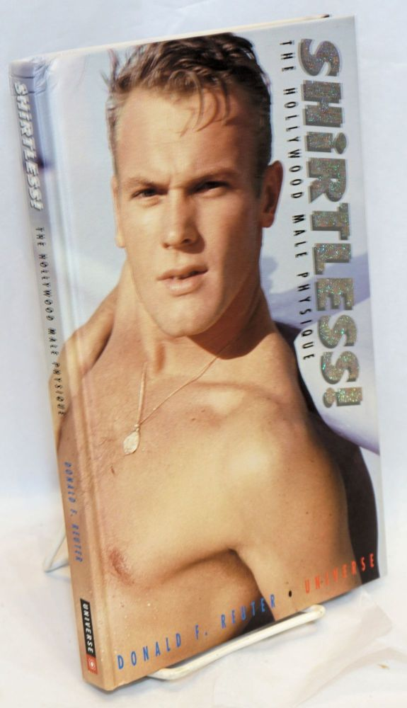 Shirtless! The Hollywood male physique. Donald F. Reuter.