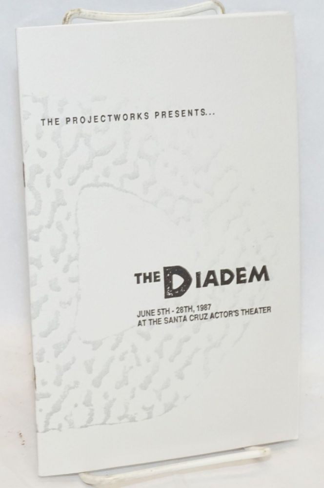 The Projectworks presents The Diadem at the Santa Cruz Actor's Theater [playbill]